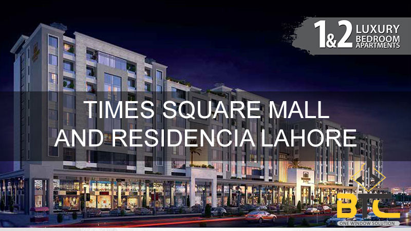 Times Square Mall and Residencia Lahore in Bahria Orchard Phase 4